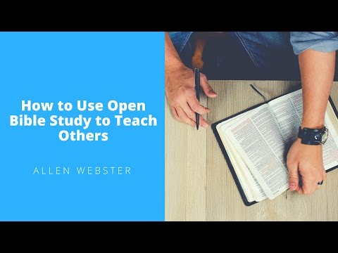 How to Use Open Bible Study to Teach Others (Allen Webster)