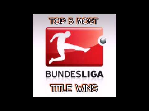 TOP 5 MOST BUNDESLIGA CHAMPIONSHIP WINS / GERMAN FOOTBALL LEAGUE TITLES