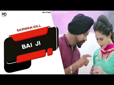 Bai Ji (Full Song) | Sarwan Gill | Tar-E | Latest Punjabi Songs 2017 | Rhythm Divine