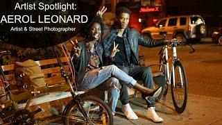 Artist Spotlight: Street Photographer AEROL LEONARD