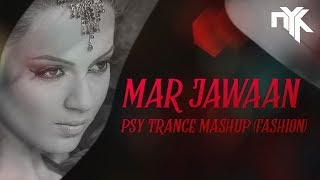 Mar Jawaan (Fashion) - Psy Trance Mashup by DJ NYK | Priyanka Chopra | Kangna | T-Series