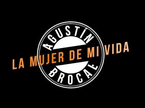 Agustín Brocal - La mujer de mi vida. (Official video)