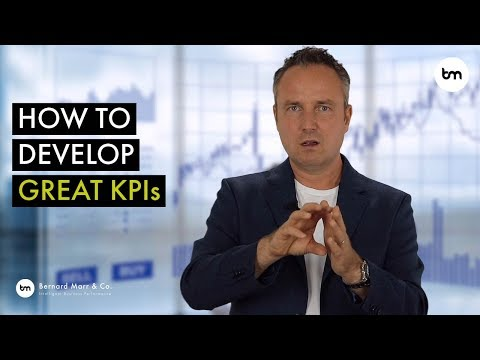 How To Develop Great KPIs (Key Performance Indicators) For Your Business, Department Or Project