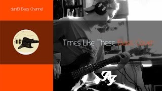 Foo Fighters Times Like These Bass Cover + Tabs daniB5000