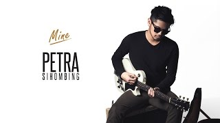 Petra Sihombing ft Ben Sihombing - Mine [Official Music Video]