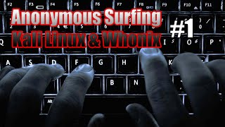 Anonymous Surfing Kali Linux + Whonix TOR Gateway Part #1