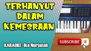 Download TERHANYUT DALAM KEMESRAAN Karaoke Dangdut Tanpa Vokal - Ikke Nurjanah