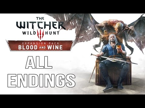 The Witcher 3 Blood and Wine - ALL ENDINGS