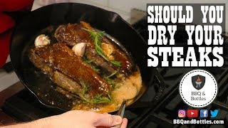 Steak Experiments - Should you Pat Your Steaks Dry Before Searing Them? (S1.E11)