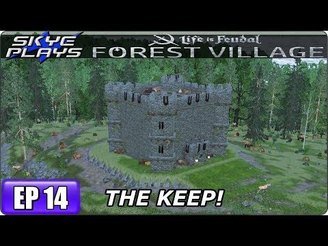 Life Is Feudal Forest Village - Building A Huge City & Castle Ep 14 - THE KEEP!