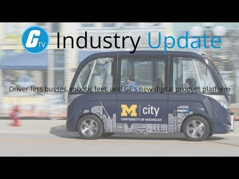 Driverless buses, robotic feet and GE's new digital product platforms