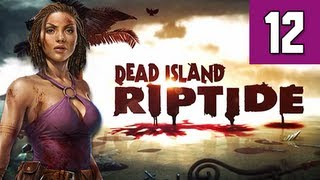 Dead Island Riptide Walkthrough - Part 12 Downed Chopper Gameplay Commentary