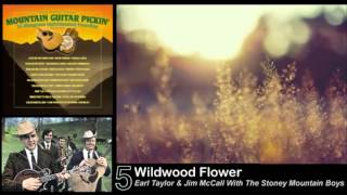 05. Wildwood Flower _ Earl Taylor & Jim McCall With The Stoney Mountain Boys