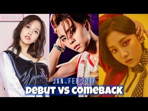 Kpop Comeback VS Debut  JAN - FEB