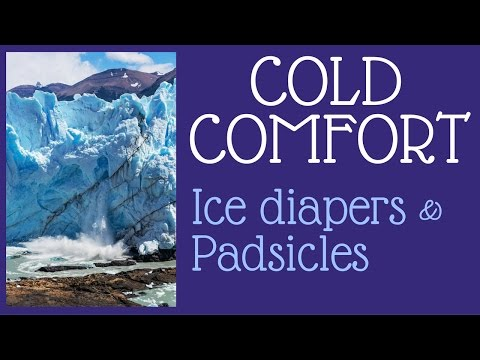 Cold Comfort For New Moms: Ice Diapers and Padsicles