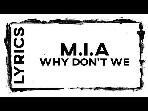 M.I.A • Why Don't We (Lyrics)