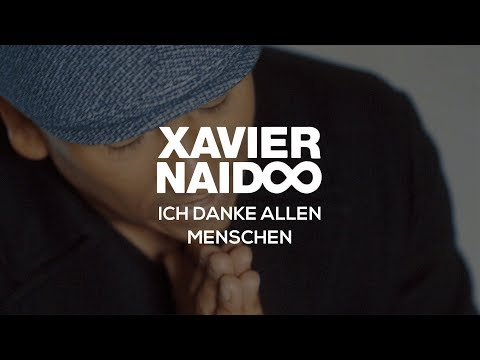 Xavier Naidoo – Ich danke allen Menschen