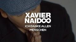 Ich danke allen Menschen - Xavier Naidoo [Official Video]