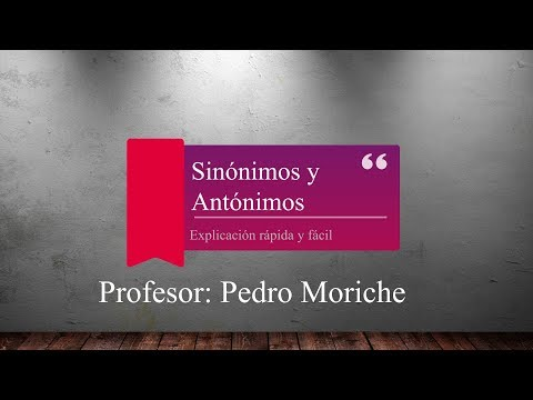 Los Sinónimos Y Los Antónimos: Explicación Sencilla Y Ejemplos. Lengua Española