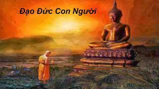 Chân Lý Sống Và Đạo Đức Làm Người_Những Lời Phật Dạy