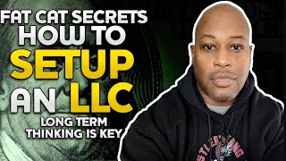 FAT CAT SECRETS How to set up an LLC  RESEARCH LONG  TERM PLANNING are key to STARTING  a BUSINESS