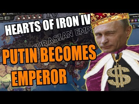 Hearts Of Iron 4: PUTIN BECOMES EMPEROR (What If GOMMUNISM WON THE COLD WAR)