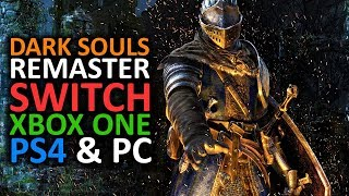 DARK SOULS REMASTER! - Nintendo Switch, PS4, Xbox One, PC - PRAISE THE SUN!