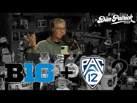 Could We See A Big 10-Pac 12 Merger? DP Shares An Update From A Source | 07/27/21