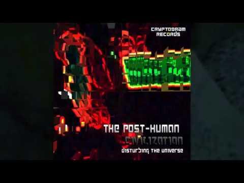 The Post-Human Civilization: Disturbing the Universe (2017)