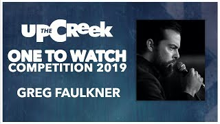 ONE TO WATCH COMPETITION // Heat 2 - Greg Faulkner - Stand Up Comedy - Funny