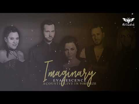 Evanescence: Imaginary (Audio Acoustic Live In Voronezh)