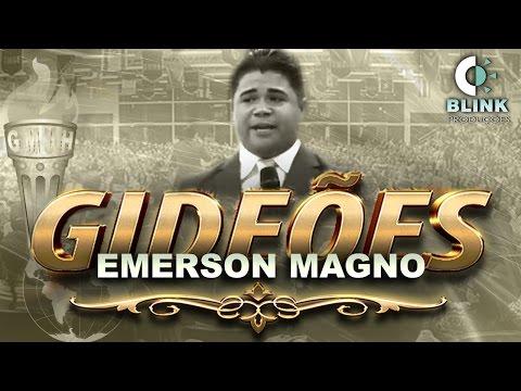 """Pr. Emerson Magno I Gideões 2017 Tema: """"Vencendo os Opositores da obra Missionária"""""""