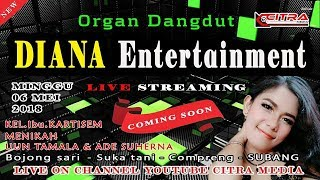 LIVE STREAMING DIANA ENTERTAINMENT PART SIANG