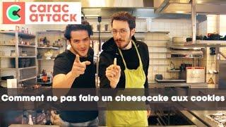 Comment ne pas faire un cheesecake aux cookies - Carac Attack