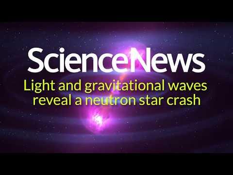 Light and gravitational waves reveal a neutron star crash   Science News