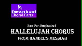 Hallelujah Chorus - Handel (Bass Part Emphasized)
