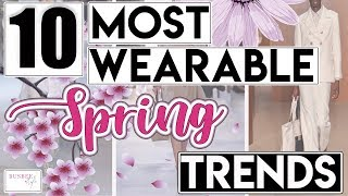 10 Most WEARABLE Spring Fashion Trends 2019!