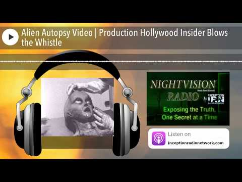 Alien Autopsy Video | Production Hollywood Insider Blows the Whistle