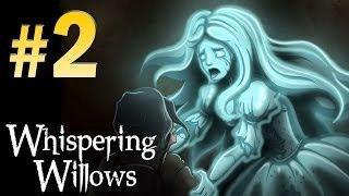 Whispering Willows (Horror) - Walkthrough Part 2 Gameplay 1080p