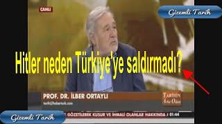 2. Dünya savaşında Hitler'in Türkiye'ye saldırmama nedeni - İlber Ortaylı