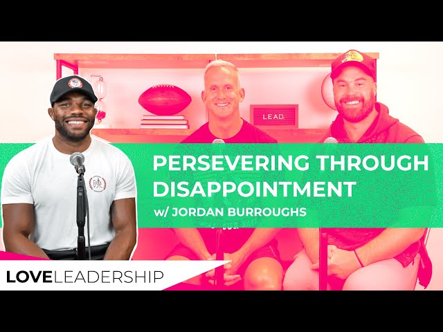 Persevering Through Disappointment with Jordan Burroughs