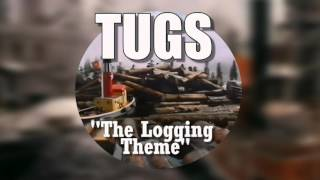 Download TUGS - The Logging Theme (Up River) MP3 song and Music Video
