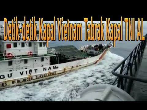 Full HD ! Detik detik Kapal Vietnam Tabrak Kapal TNI AL di Selat Natuna