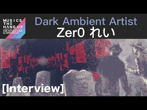 Zer0 れい discusses starting DIY Vaporwave Concerts in any hometown - interview   Musics the Hang Up