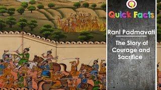 Quick Facts on Rani Padmavati, The Queen of Chittor, India.