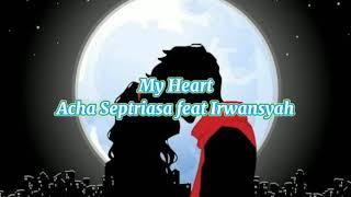 // My Heart // Acha Septriasa feat Irwansyah (Lirik)