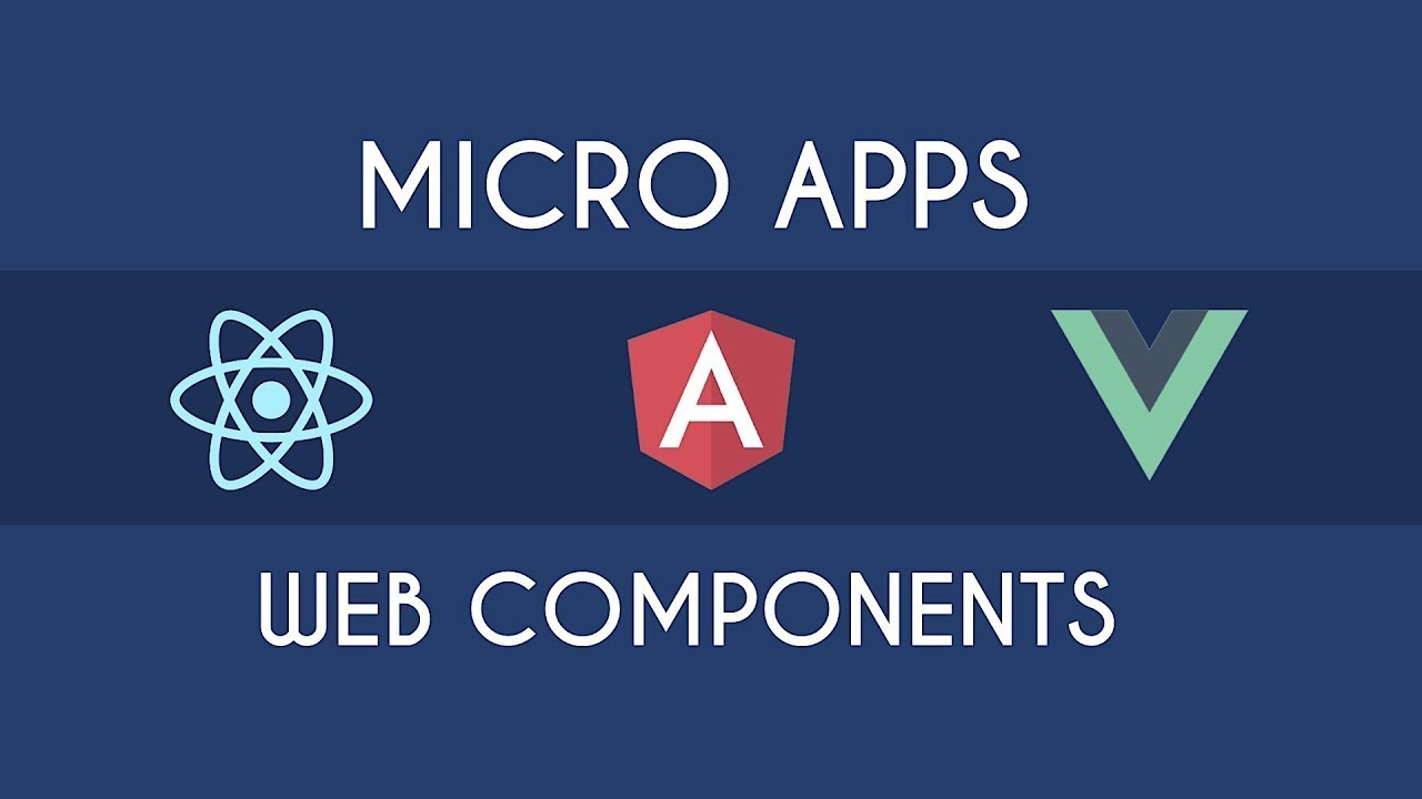Angular, React, Vue and Co: Web Components and Micro Apps