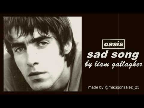 LIAM GALLAGHER - SAD SONG (COMPLETE)