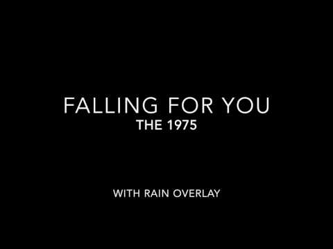 Falling For You- The 1975 (with rain overlay)