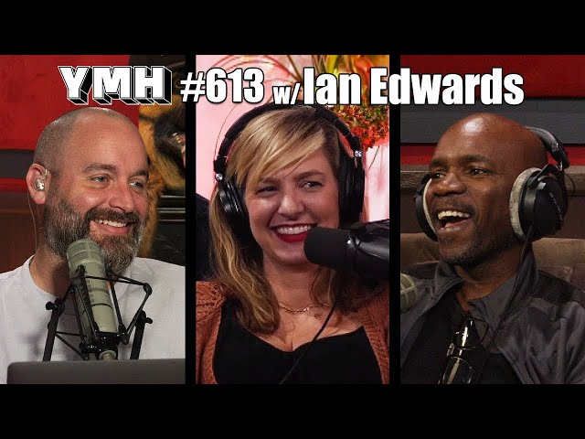 Your Mom's House Podcast - Ep.613 w/ Ian Edwards